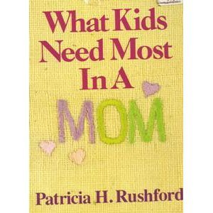9780800752941: What Kids Need Most in a Mom