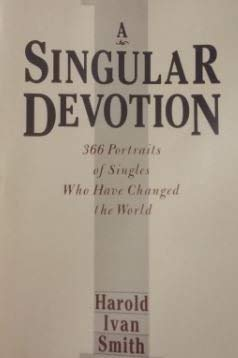 9780800753672: A Singular Devotion: 366 Portraits of Singles Who Have Changed the World