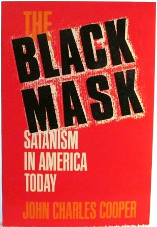 9780800753764: The Black Mask: Satanism in America Today