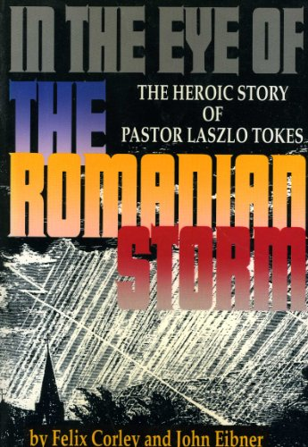 9780800753795: In the Eye of the Romanian Storm: The Heroic Story of Pastor Laszlo Tokes