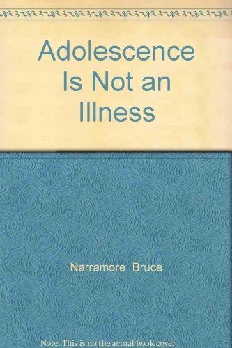 9780800754167: Adolescence Is Not an Illness
