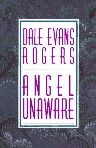 Angel Unaware: Rogers, Dale Evans