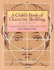 Child's Book of Character Building: Growing Up in God's World - At Home, at School, at ...