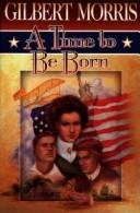 9780800754976: A Time to Be Born (American Odyssey Series #1)