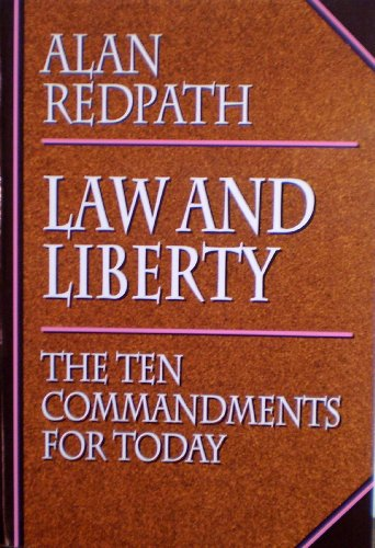 9780800755157: Law and Liberty: The Ten Commandments for Today (Alan Redpath Library)