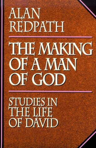 9780800755164: The Making of a Man of God: Studies in the Life of David (Alan Redpath Library)