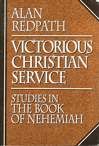 9780800755171: Victorious Christian Service: Studies in the Book of Nehemiah (Alan Redpath Library)