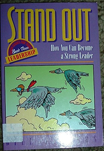 Stand Out: How You Can Become a Strong Leader (Tough Issues for Teens Leadership, Book 3) (0800755332) by Sanders, Bill