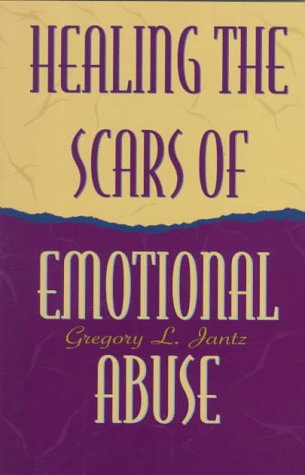 9780800755560: Healing the Scars of Emotional Abuse