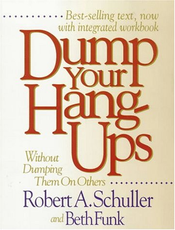 9780800755607: Dump Your Hang-Ups: Without Dumping Them on Others