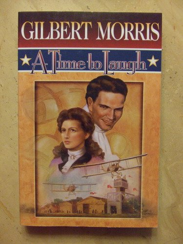 A Time to Laugh (American Odyssey Series: Gilbert Morris