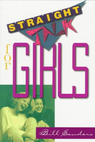 Straight Talk for Girls (0800755774) by Sanders, Bill