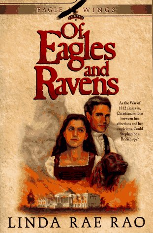 Of Eagles and Ravens (Eagle Wings Series/Linda: Rao, Linda Rae