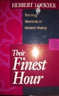 9780800755898: Their Finest Hour: Thrilling Moments in Ancient History