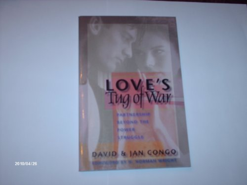 Love's Tug of War: Partnership Beyond the Power Struggle (0800756126) by David Congo; Janet Congo