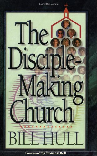 Disciple-Making Church, The - Hull, Bill