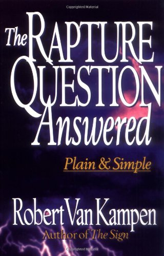 9780800756314: The Rapture Question Answered: Plain and Simple