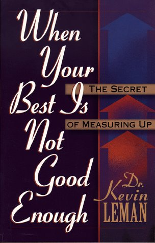 9780800756369: When Your Best Is Not Good Enough: The Secret of Measuring Up