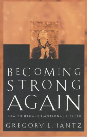 9780800756512: Becoming Strong Again: How to Regain Emotional Health