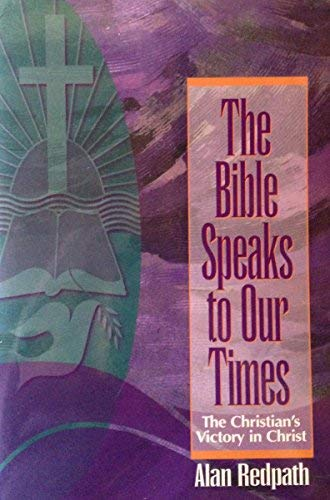 9780800756819: The Bible Speaks to Our Times: The Christian's Victory in Christ