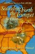 Sounding Forth the Trumpet for Children: Marshall, Peter, Manuel, David, Fishel, Anna Wilson
