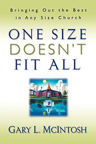 9780800756994: One Size Doesn't Fit All: Bringing Out the Best in Any Size Church