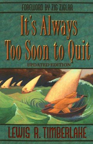 9780800757076: It's Always Too Soon to Quit
