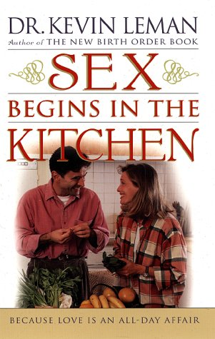 9780800757090: Sex Begins in the Kitchen: Because Love Is an All-Day Affair