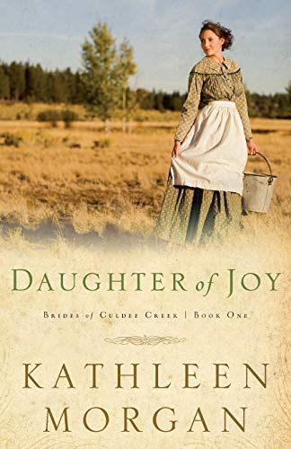 Daughter of Joy (Brides of Culdee Creek Book 1)