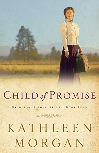 9780800757618: Child of Promise (Brides of Culdee Creek, Book 4)