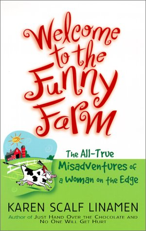 9780800757731: Welcome to the Funny Farm: The All-True Misadventures of a Woman on the Edge