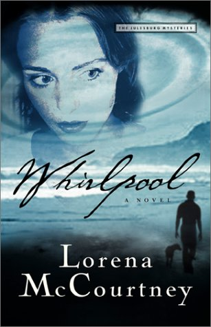 Whirlpool (Julesburg Mystery Series #1): McCourtney, Lorena