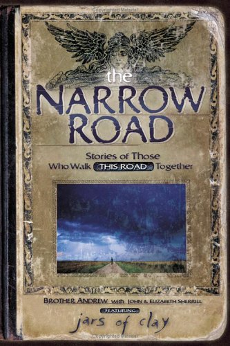 The Narrow Road : Stories of Those: Brother Andrew, John