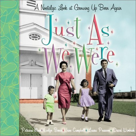 Just As We Were (0800758390) by Patricia Klein; Evelyn Bence; Jane Campbell; Laura Pearson; David Wimbish