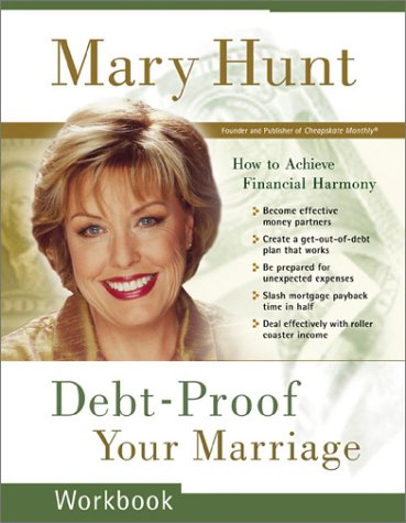 Debt-Proof Your Marriage Workbook: How to Achieve Financial Harmony (9780800758493) by Mary Hunt