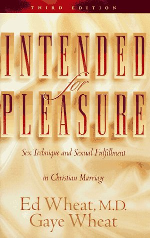 9780800758561: Intended for Pleasure: Sex Technique and Sexual Fulfillment in Christian Marriage