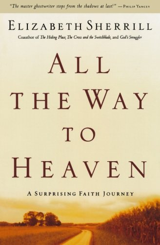 9780800758721: All the Way to Heaven: A Surprising Faith Journey