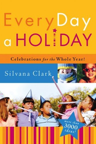9780800758776: Every Day a Holiday: Celebrations for the Whole Year
