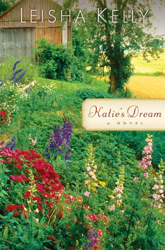 Katie's Dream (The Wortham Family Series #3): Leisha Kelly