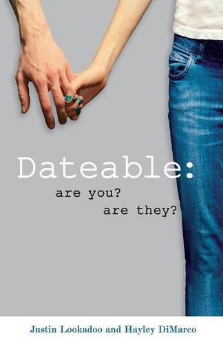 Dateable: Are You? Are They?: Lookadoo, Justin; DiMarco,