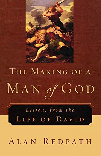 9780800759223: The Making of a Man of God: Lessons from the Life of David