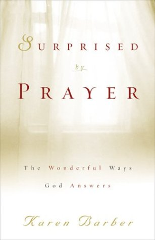 Surprised by Prayer: The Wonderful Ways God: Barber, Karen