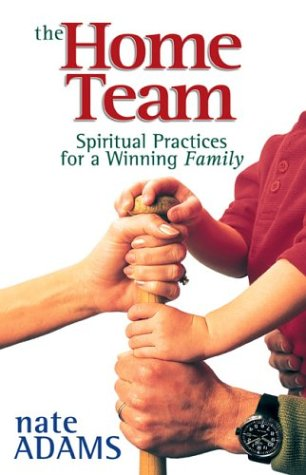 9780800759285: The Home Team: Spiritual Practices for a Winning Family