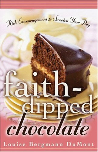 9780800759445: Faith-Dipped Chocolate: Rich Encouragement to Sweeten Your Day