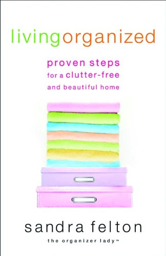 9780800759452: Living Organized: Proven Steps for a Clutter-Free and Beautiful Home