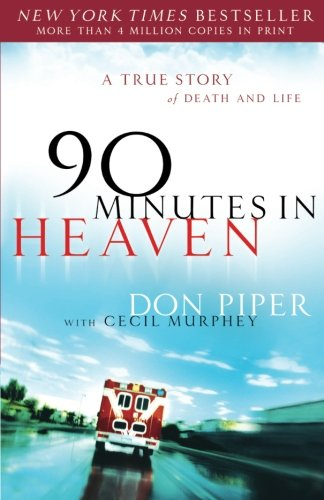 9780800759490: 90 Minutes in Heaven: A True Story of Death and Life