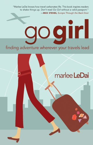 9780800759711: Go, Girl: Finding Adventure Wherever The Road Leads