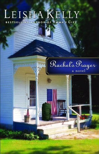 Rachel's Prayer (Country Road Chronicles #2) (0800759869) by Kelly, Leisha