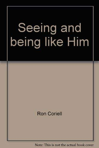 Seeing and being like Him (Character builders) (0800770005) by Ron Coriell