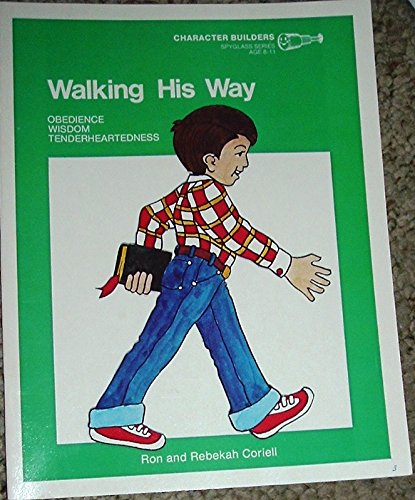 Walking his way (Character builders) (080077003X) by Ron Coriell